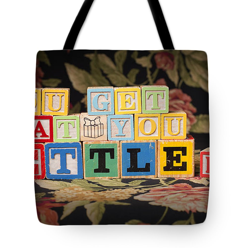 You Get What You Settle For Tote Bag featuring the photograph You Get What You Settle For by Art Whitton