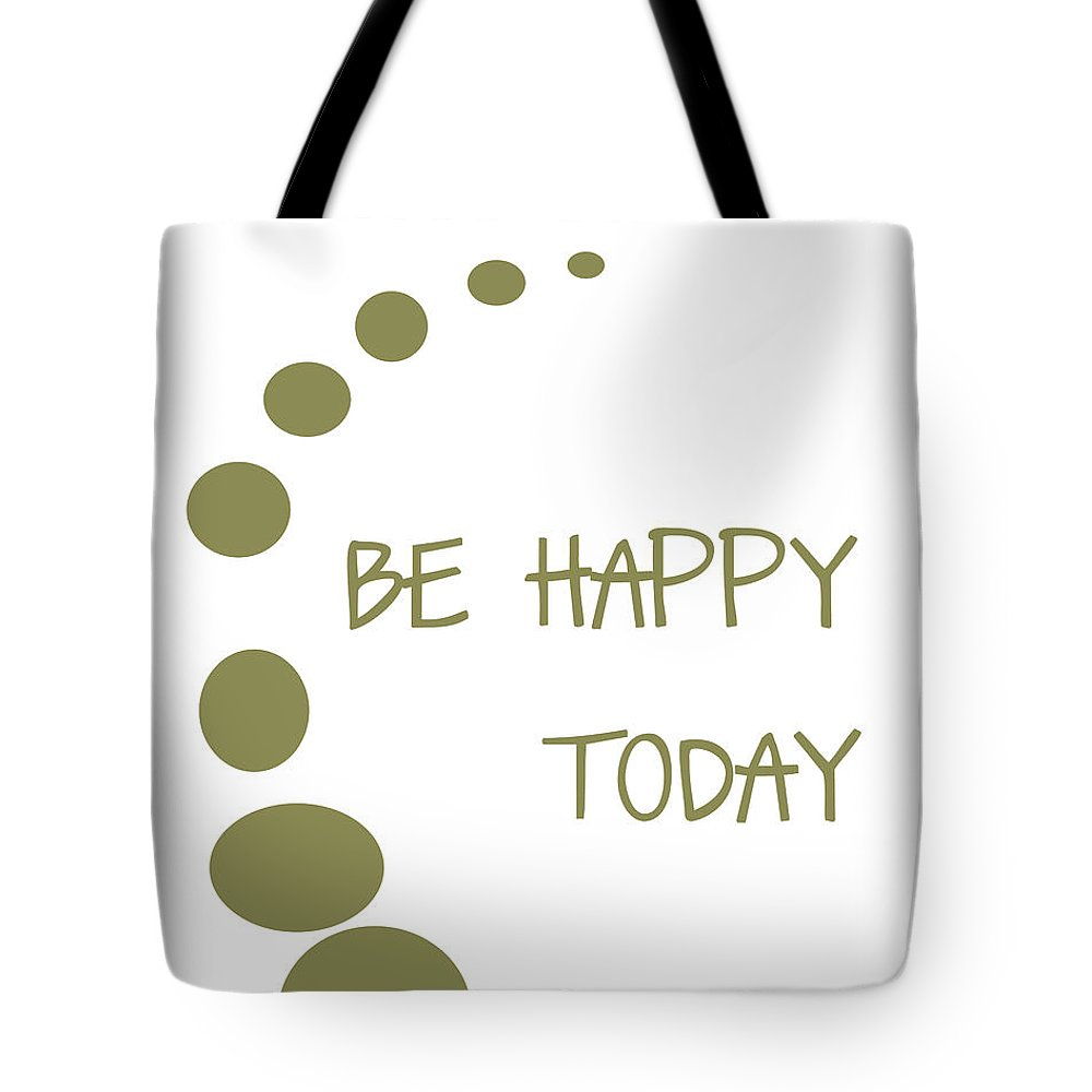 Be Happy Today Tote Bag featuring the digital art Be Happy Today In Khaki by Georgia Fowler