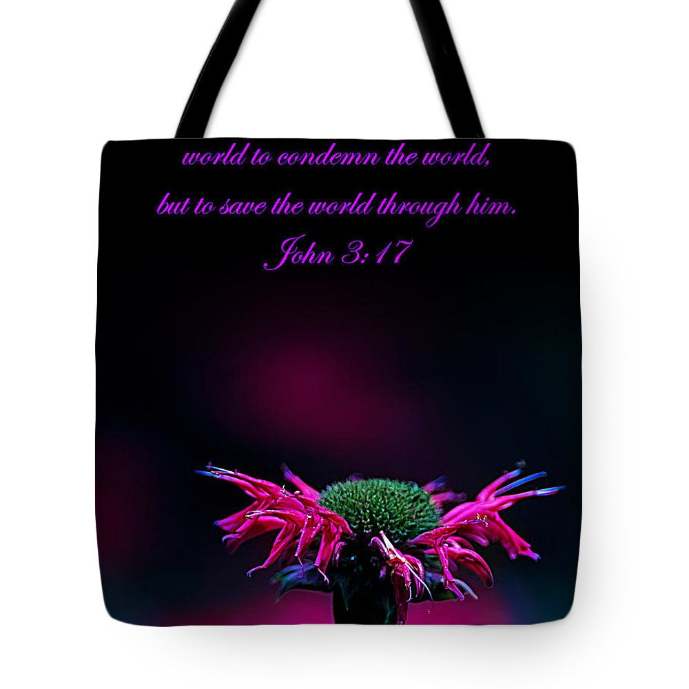 Bible Verse Flowers Tote Bag featuring the photograph Bee Baum John 3 17 by Randall Branham