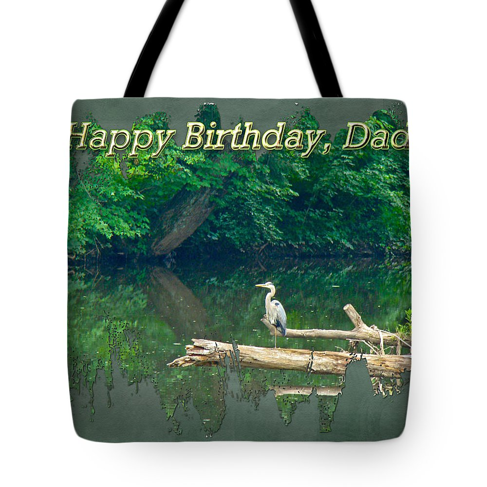 Birthday Tote Bag featuring the photograph Dad Birthday Greeting Card - Heron On Fallen Tree by Mother Nature