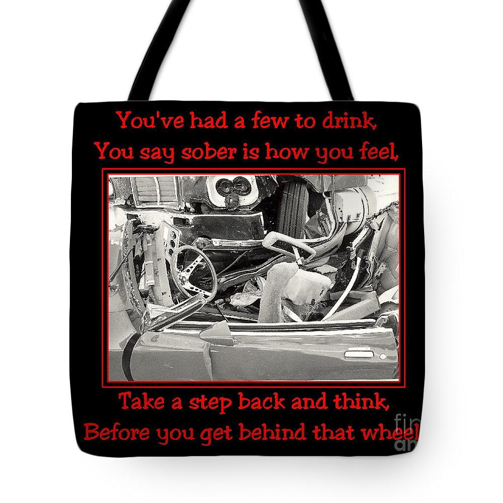Accidents Tote Bag featuring the photograph Don't Drink And Drive by Randy Harris