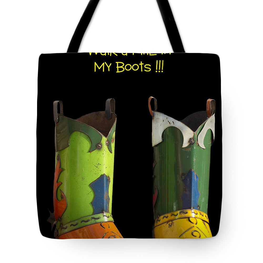Heavy Metal Tote Bag featuring the photograph Dont Judge Me Till You Walk A Mile In My Cowboy Boots by Kathy Clark