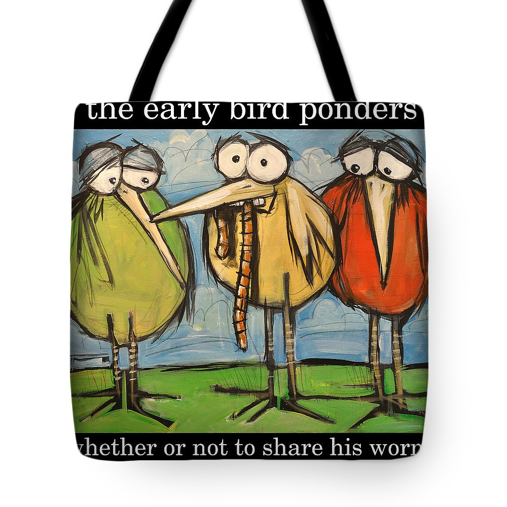 Bird Tote Bag featuring the painting Early Bird Ponders by Tim Nyberg