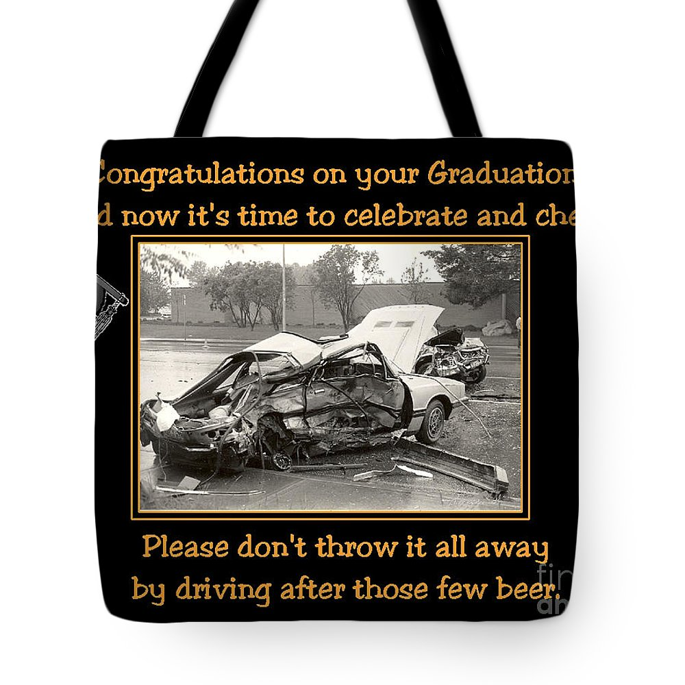 Accidents Tote Bag featuring the photograph Graduation Card by Randy Harris