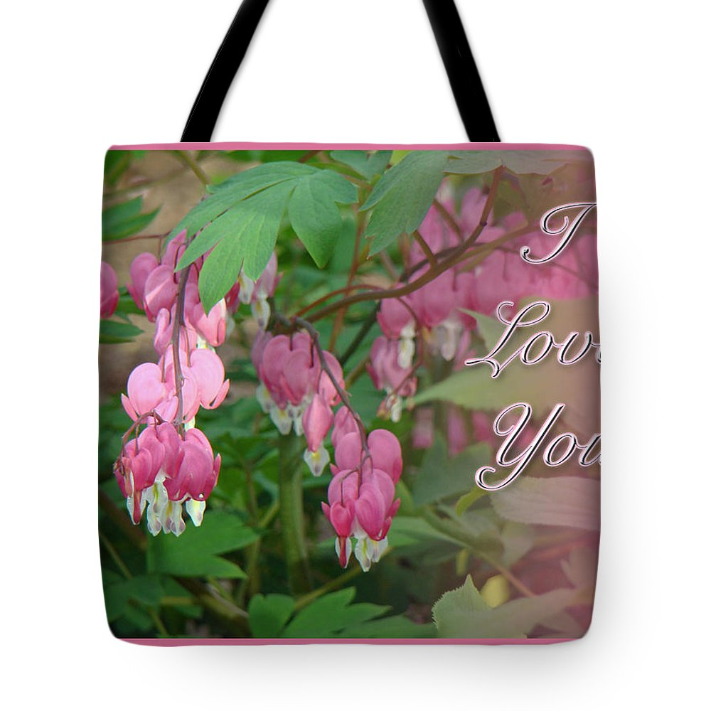 Love Tote Bag featuring the photograph I Love You Greeting Card - Floral Bleeding Heart by Mother Nature