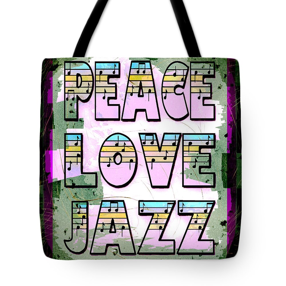 Peace Tote Bag featuring the photograph Peace Love Jazz by David G Paul
