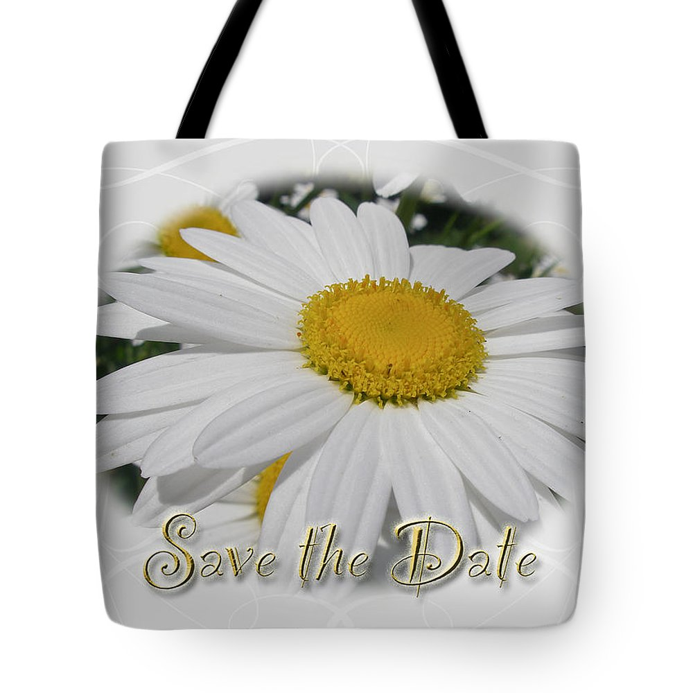 Save The Date Tote Bag featuring the photograph Save The Date Greeting Card - White Daisy Wildflower by Mother Nature