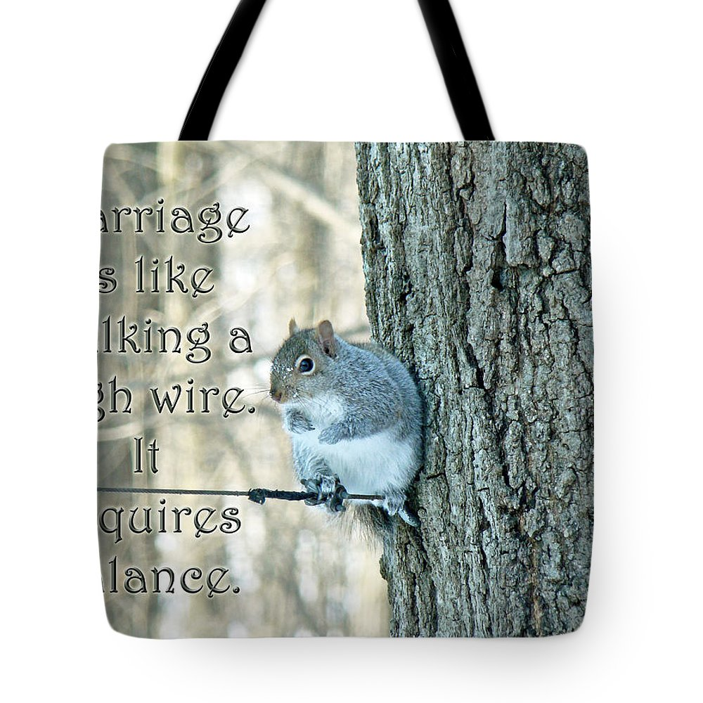 Marriage Tote Bag featuring the photograph The Sage Of The High Wire by Mother Nature