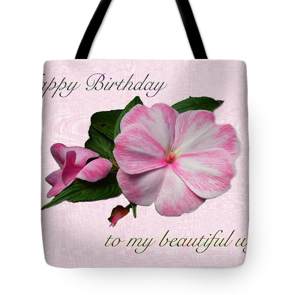 Birthday Tote Bag featuring the photograph Wife Birthday Greeting Card - Pink Impatiens Blossom by Mother Nature