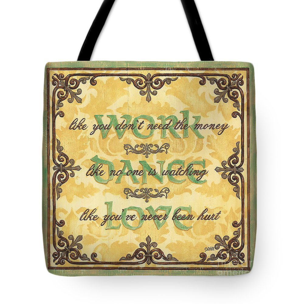 Inspirational Tote Bag featuring the painting Work Dance Love by Debbie DeWitt