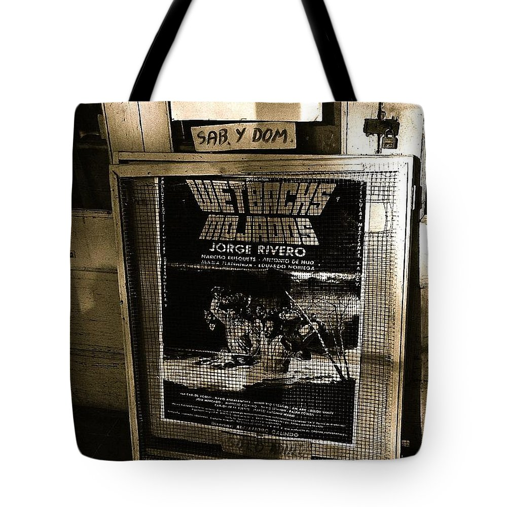 Jorge Rivero Movie Theater Poster Us/mexico Border Town Naco Sonora Mexico Tote Bag featuring the photograph Jorge Rivero Movie Theater Poster Us/mexico Border Town Naco Sonora Mexico by David Lee Guss