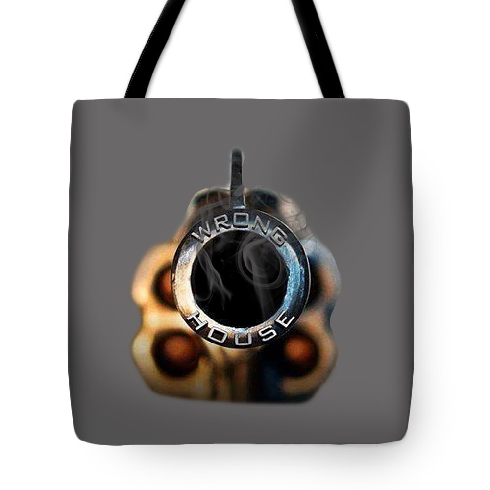 Gun Tote Bag featuring the photograph Wrong House by Ericamaxine Price