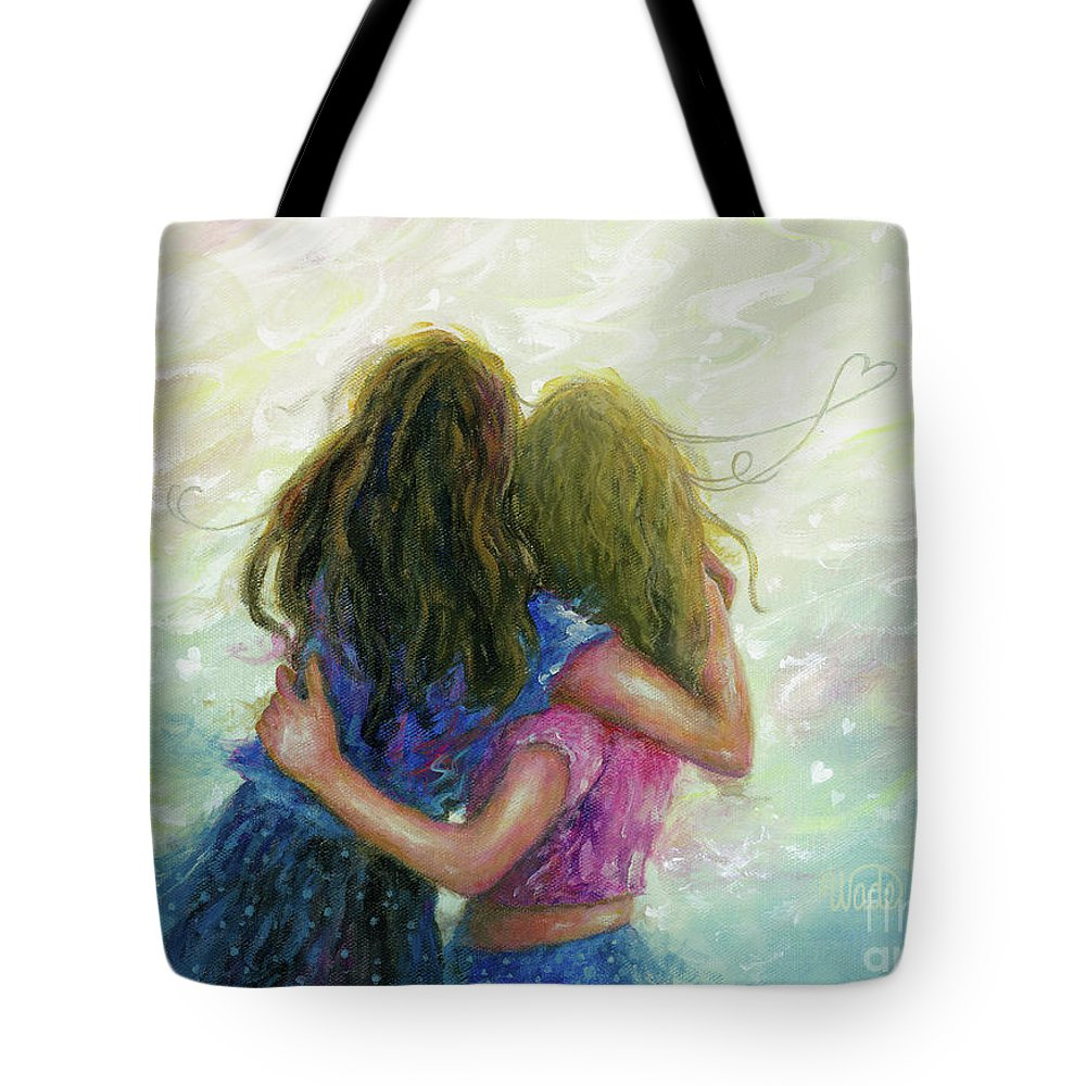 Two Sisters Tote Bag featuring the painting Big Sister Hug by Vickie Wade
