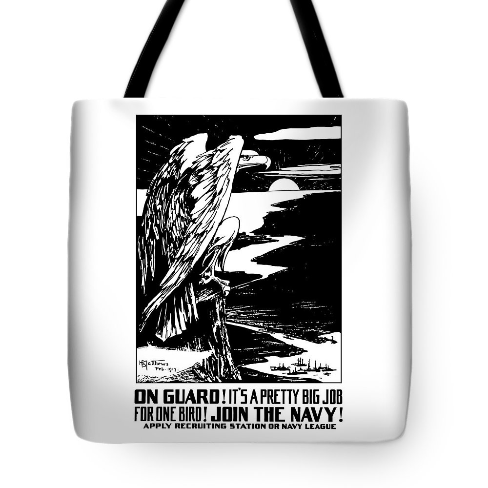 Ww1 Tote Bag featuring the painting On Guard - Join The Navy by War Is Hell Store