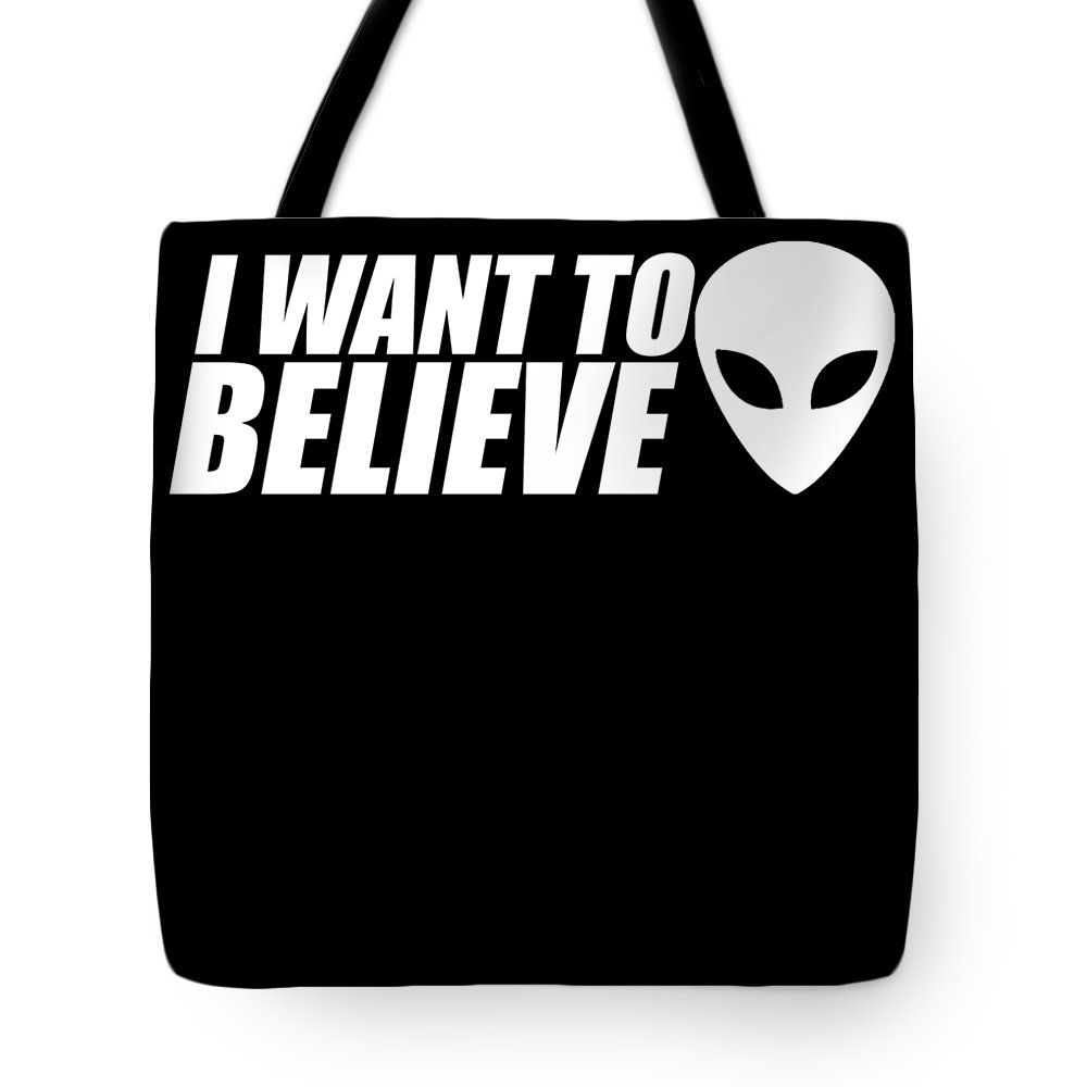 Abduct Tote Bag featuring the digital art Alien I Believe Funny Gift by Michael S