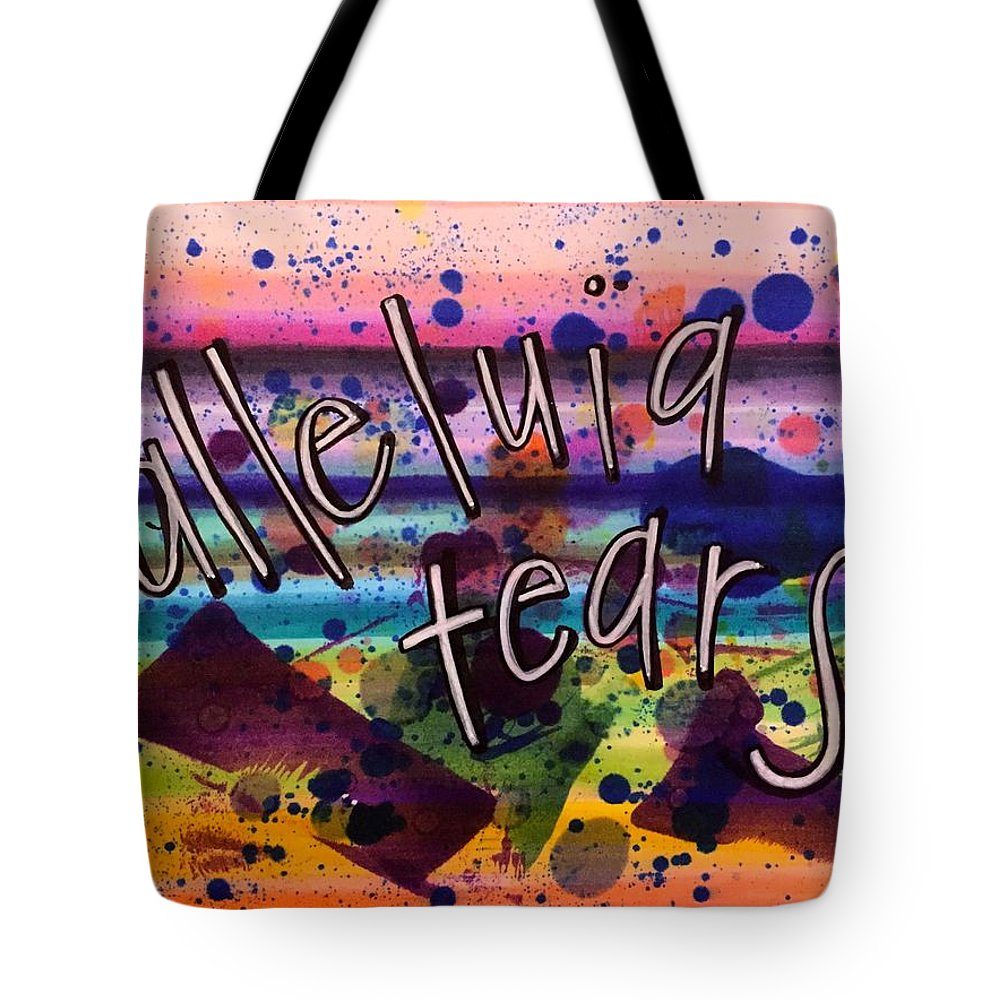 Alleluia Tote Bag featuring the painting Alleluia Tears by Vonda Drees