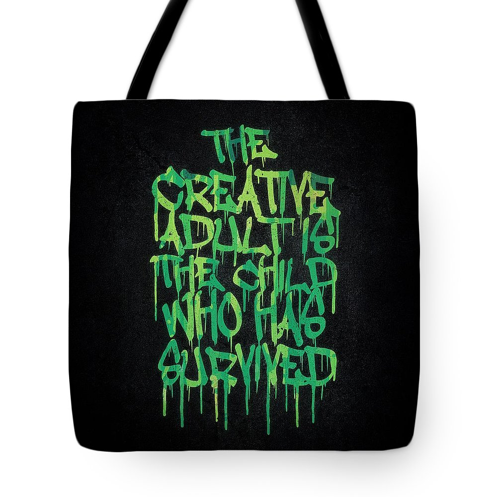 Quotes Tote Bag featuring the digital art Graffiti Tag Typography The Creative Adult Is The Child Who Has Survived by Philipp Rietz