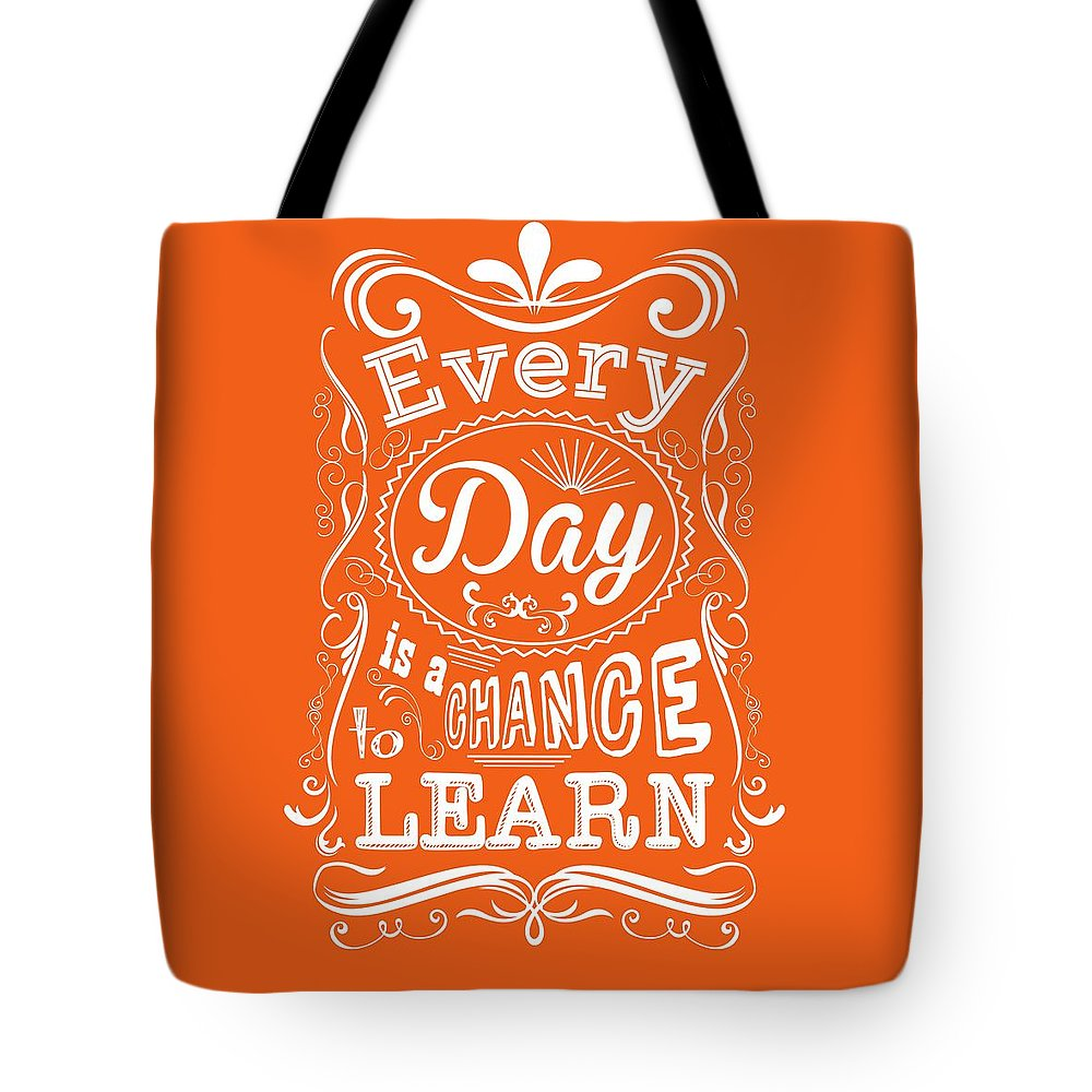 Motivational Quote Tote Bag featuring the digital art Every Day Is A Chance To Learn Motivating Quotes poster by Lab No 4