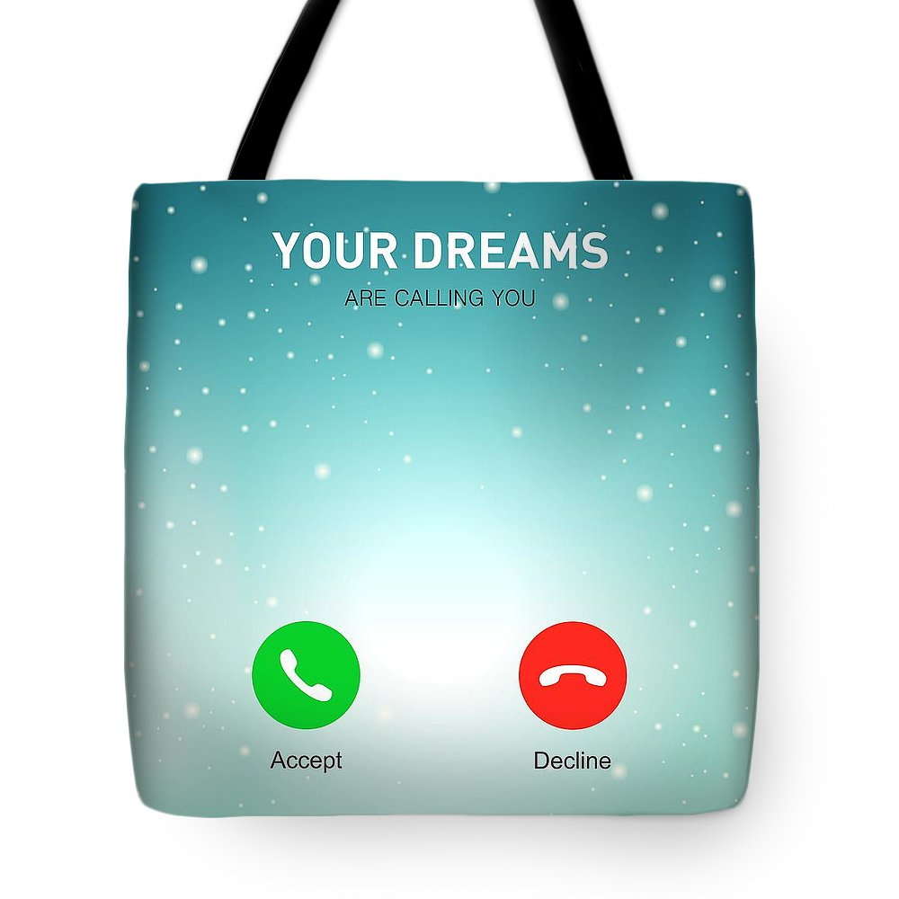 Motivational Quote Tote Bag featuring the digital art Your Dreams Are Calling You Motivating Quotes poster by Lab No 4