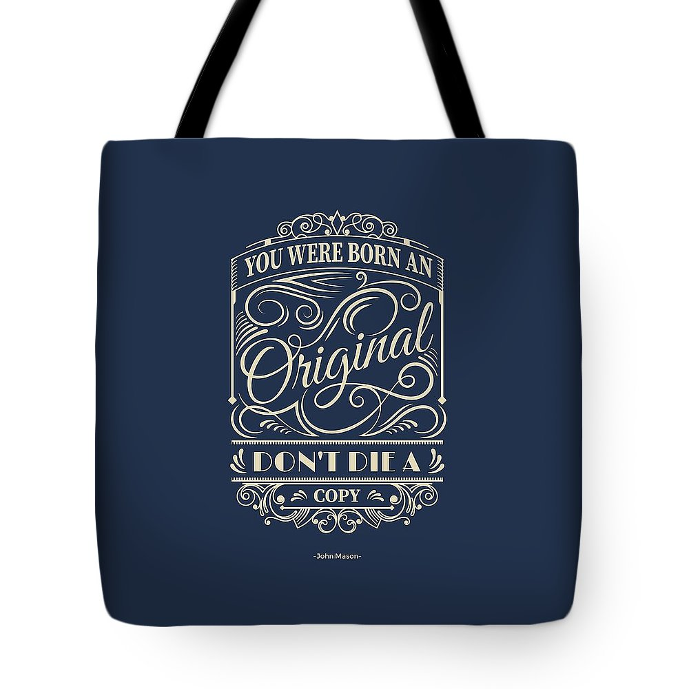 Inspirational Quotes Tote Bag featuring the digital art You Were Born An Original Motivational Quotes Poster by Lab No 4