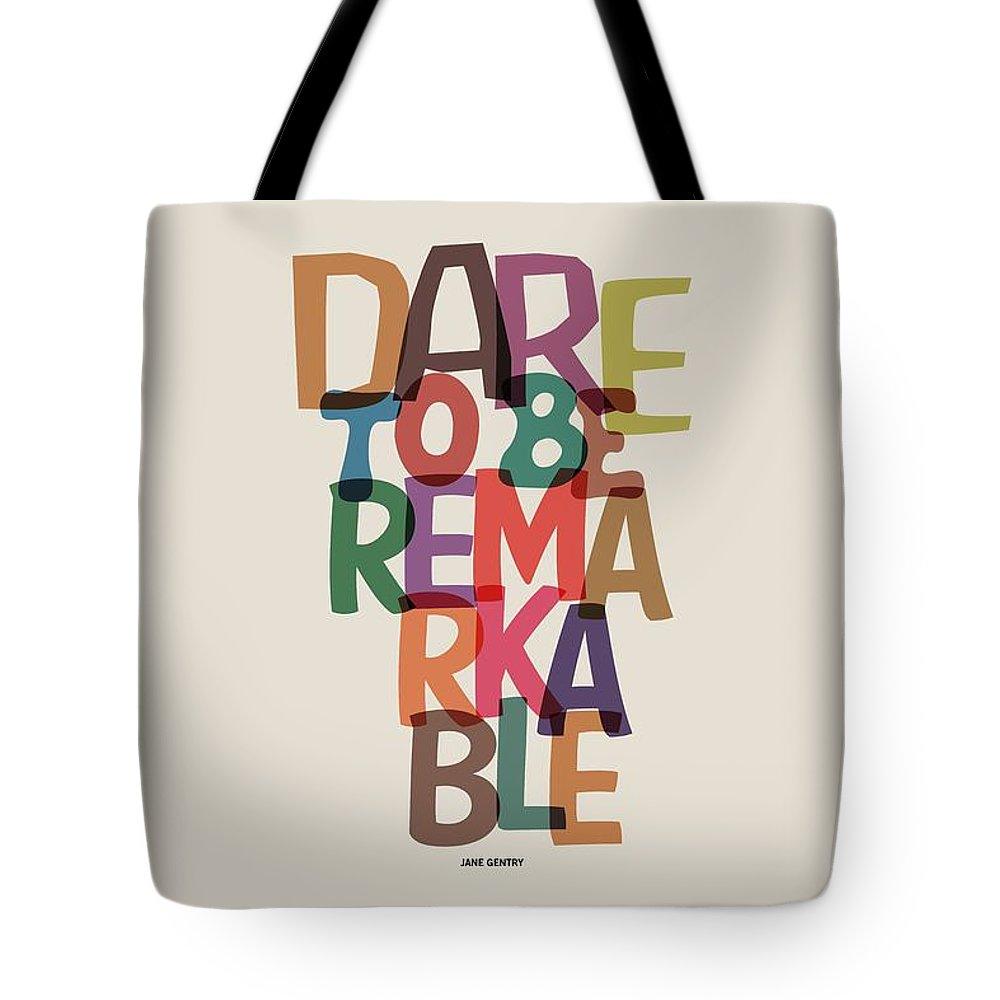 Motivational Quote Tote Bag featuring the digital art Dare To Be Jane Gentry Motivating Quotes poster by Lab No 4