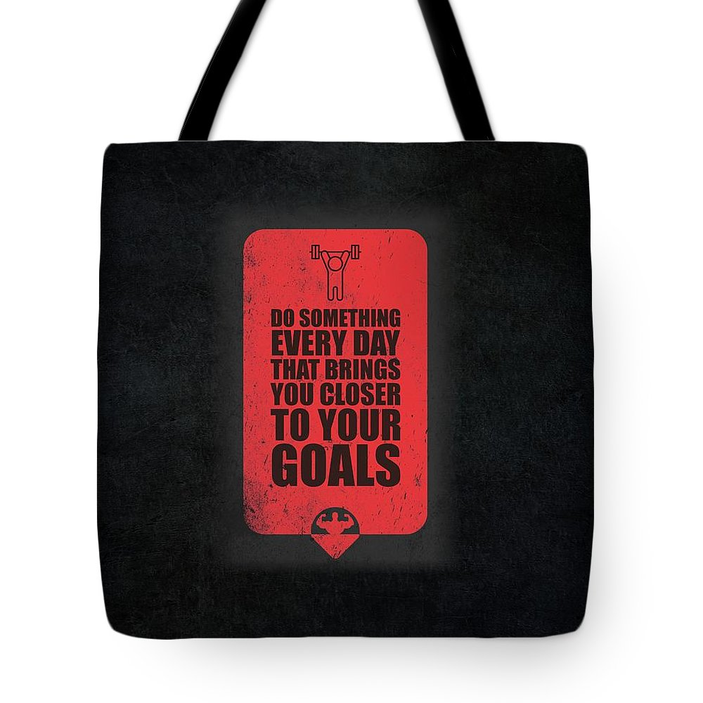 Gym Tote Bag featuring the digital art Do Something Every Day Gym Motivational Quotes Poster by Lab No 4