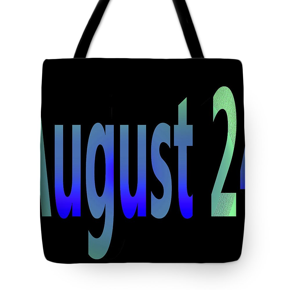 August Tote Bag featuring the digital art August 24 by Day Williams