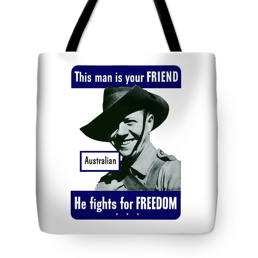 Australian Soldier Tote Bag featuring the painting Australian This Man Is Your Friend by War Is Hell Store