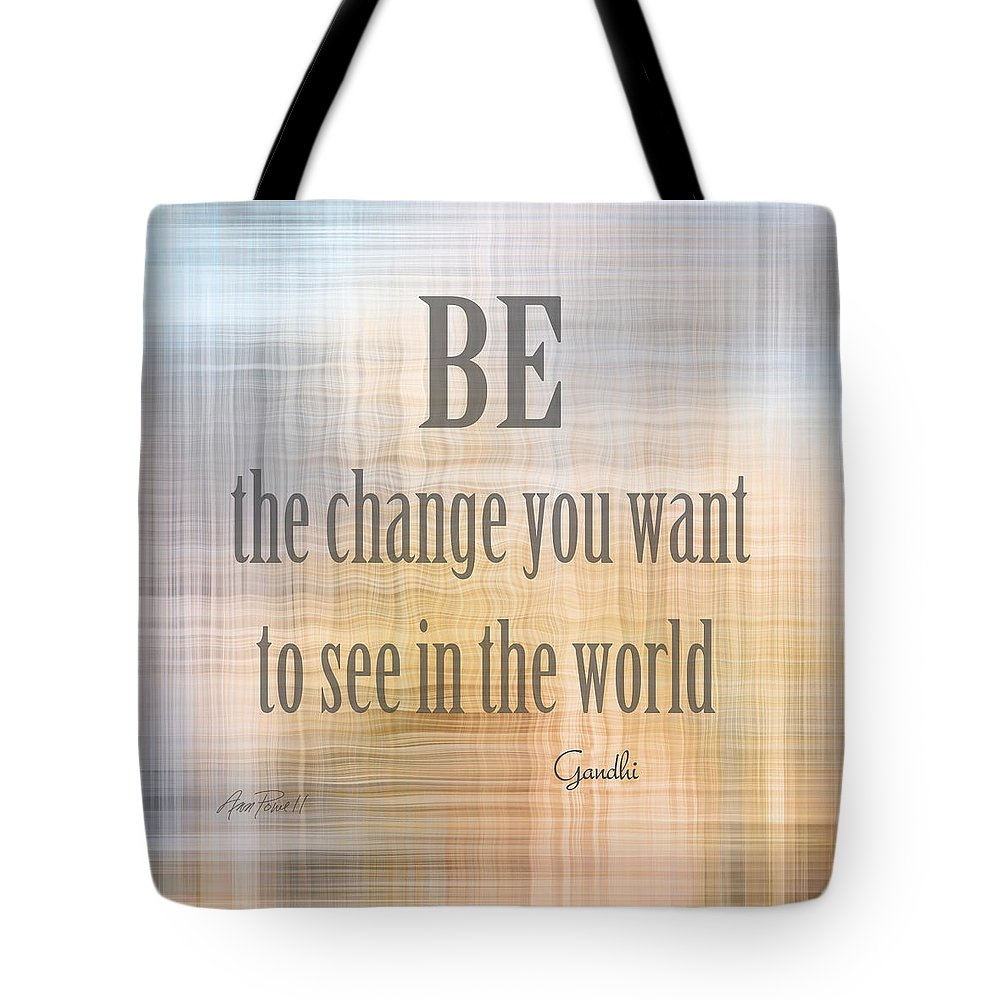 Quote Tote Bag featuring the digital art Be The Change - Art With Quote by Ann Powell