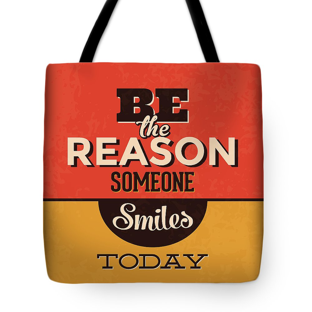 Motivation Tote Bag featuring the digital art Be The Reason Someone Smiles Today by Naxart Studio