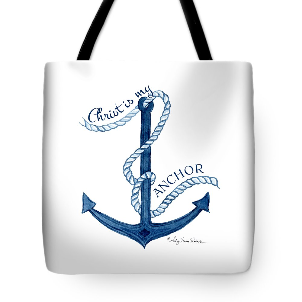 Sea Tote Bag featuring the painting Beach House Nautical Ship Christ Is My Anchor by Audrey Jeanne Roberts