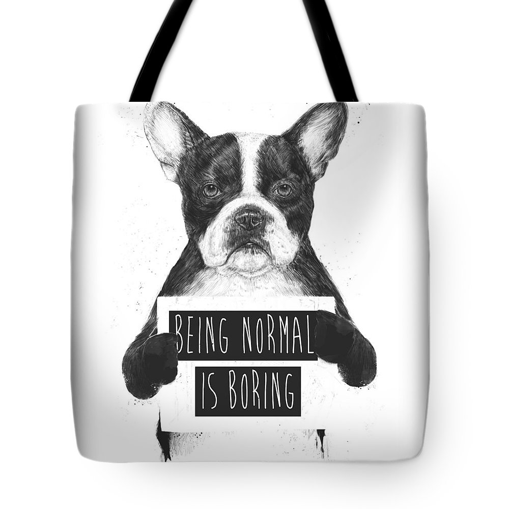 Bulldog Tote Bag featuring the drawing Being normal is boring by Balazs Solti
