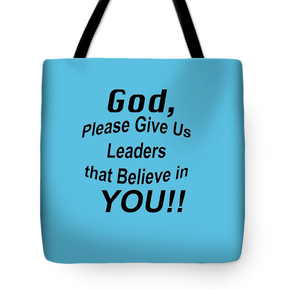 32d44e4636c8 Bible Verse Prayer God Please Give Us Leaders Tote Bag for Sale by ...