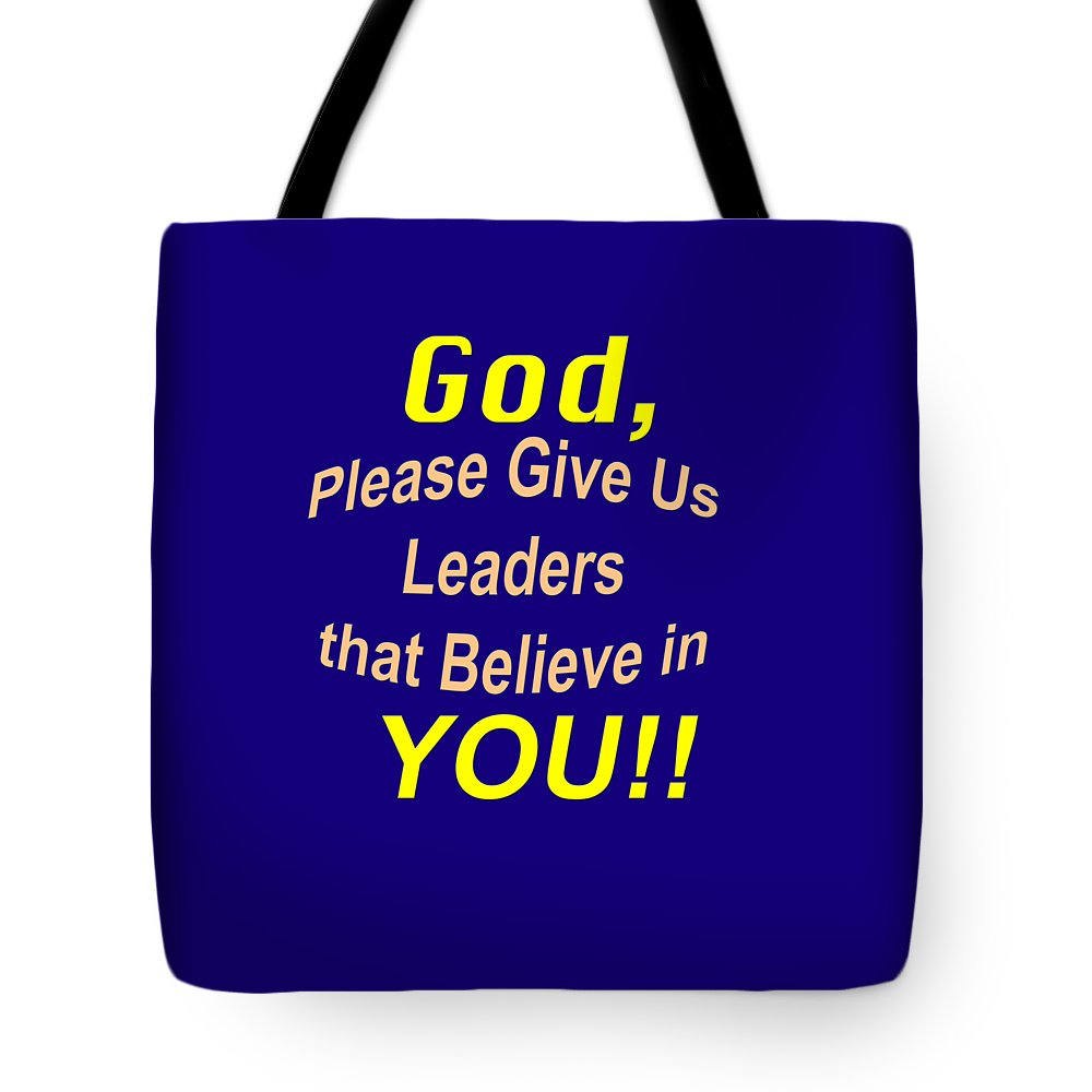 Bible Verse Prayer God Please Give Us Leaders That Believe In You Tote Bag
