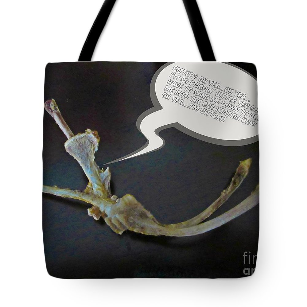 Bitter Tote Bag featuring the photograph Bitter by John Malone