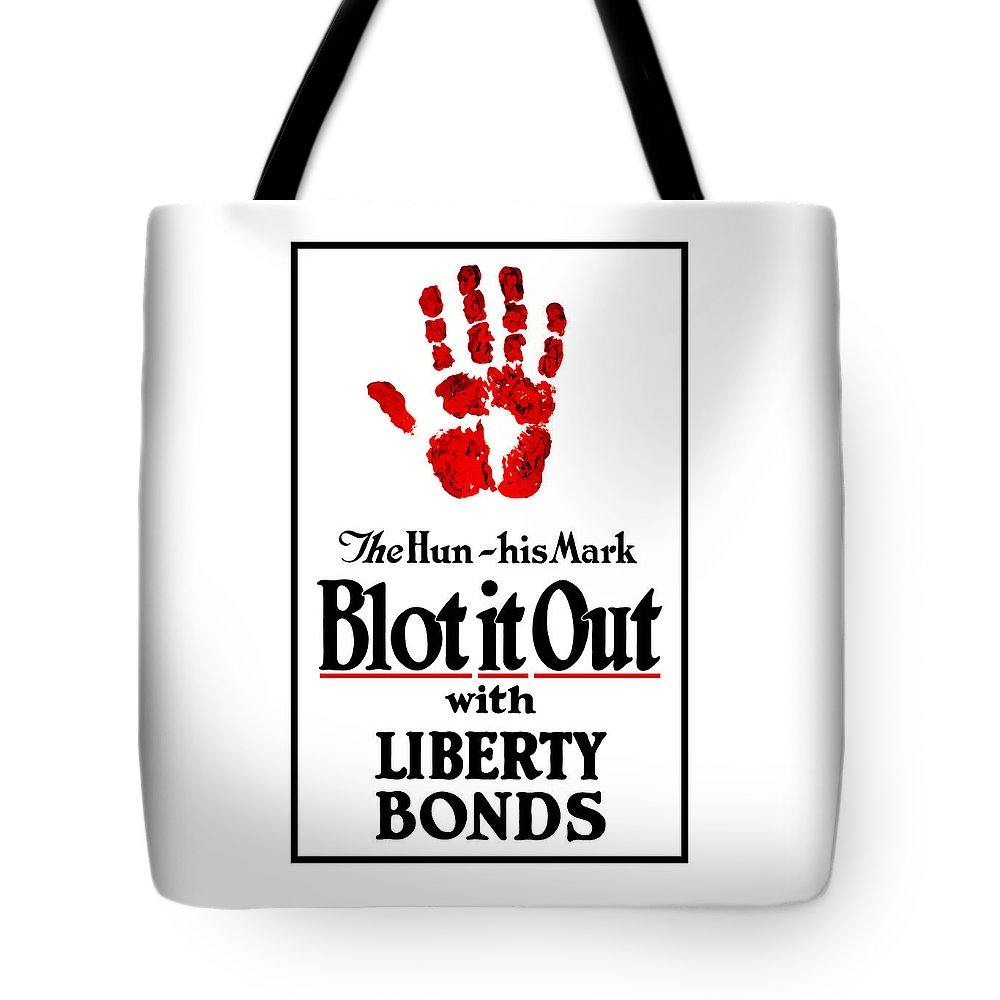 Liberty Bonds Tote Bag featuring the mixed media Blot It Out With Liberty Bonds by War Is Hell Store