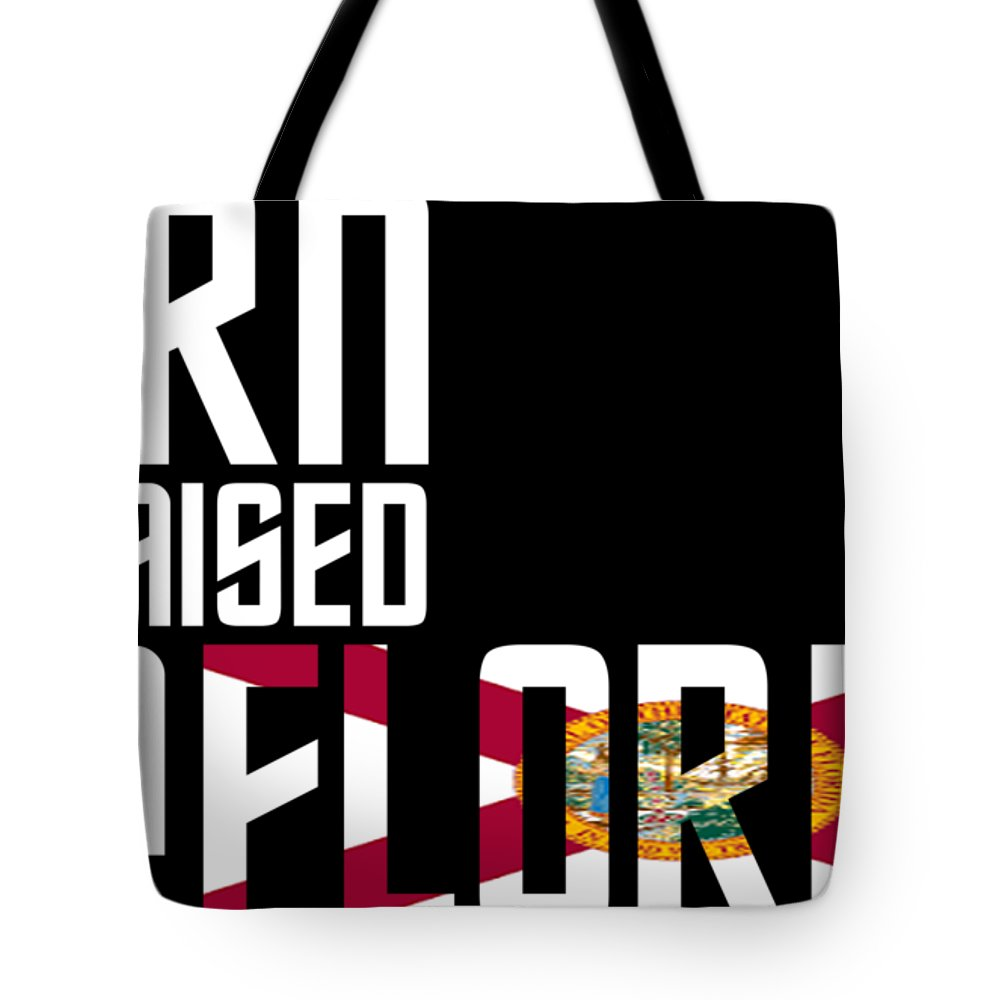 Florida Tote Bag featuring the digital art Born And Raised In Florida Birthday Gift Nice Design by StyloMart Tees