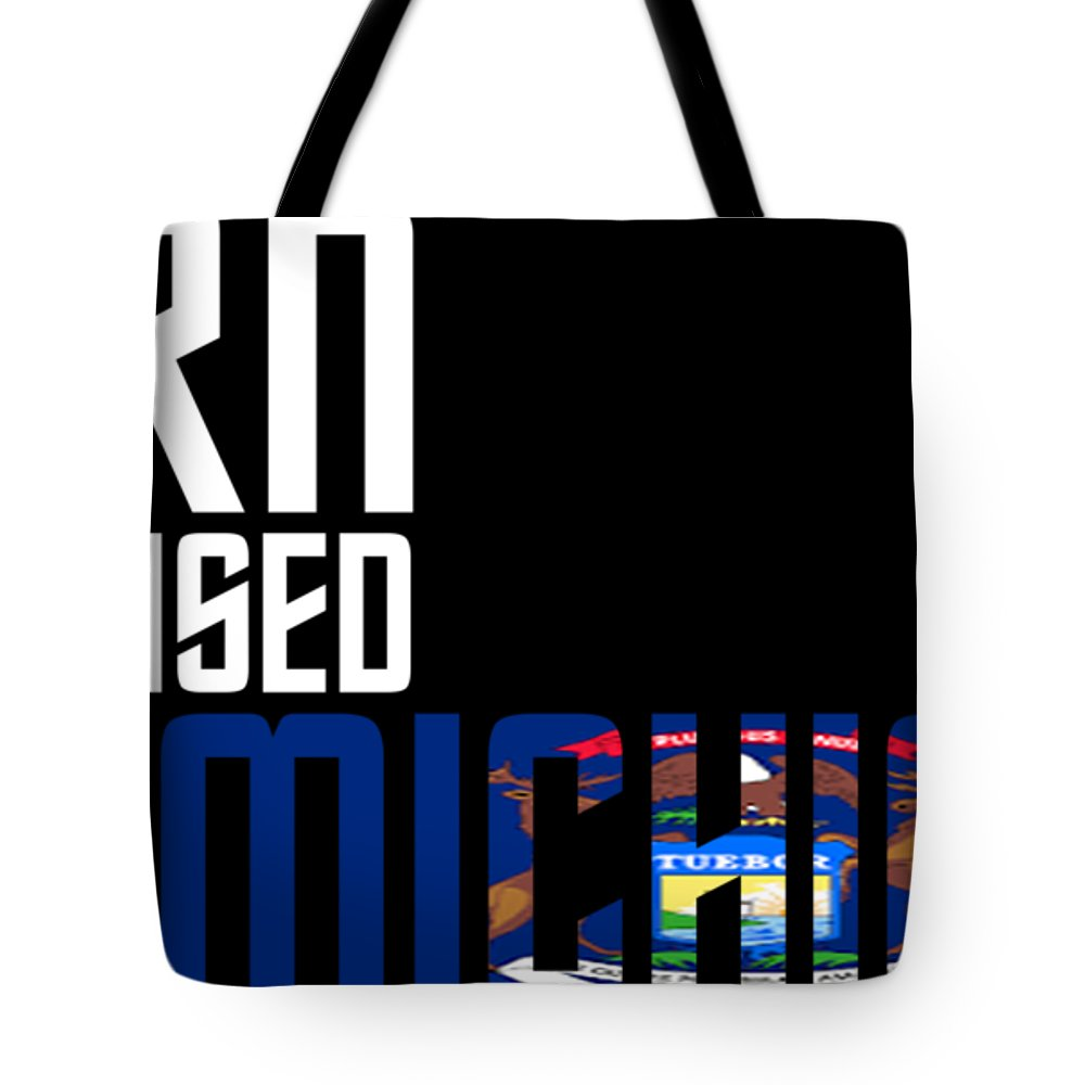 Michigan Tote Bag featuring the digital art Born And Raised In Michigan Birthday Gift Nice Design by StyloMart Tees