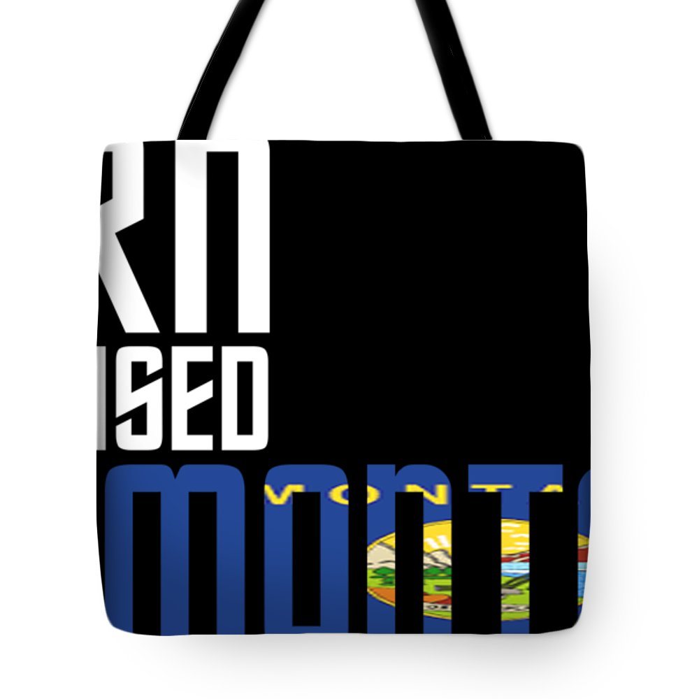 Montana Tote Bag featuring the digital art Born And Raised In Montana Birthday Gift Nice Design by StyloMart Tees