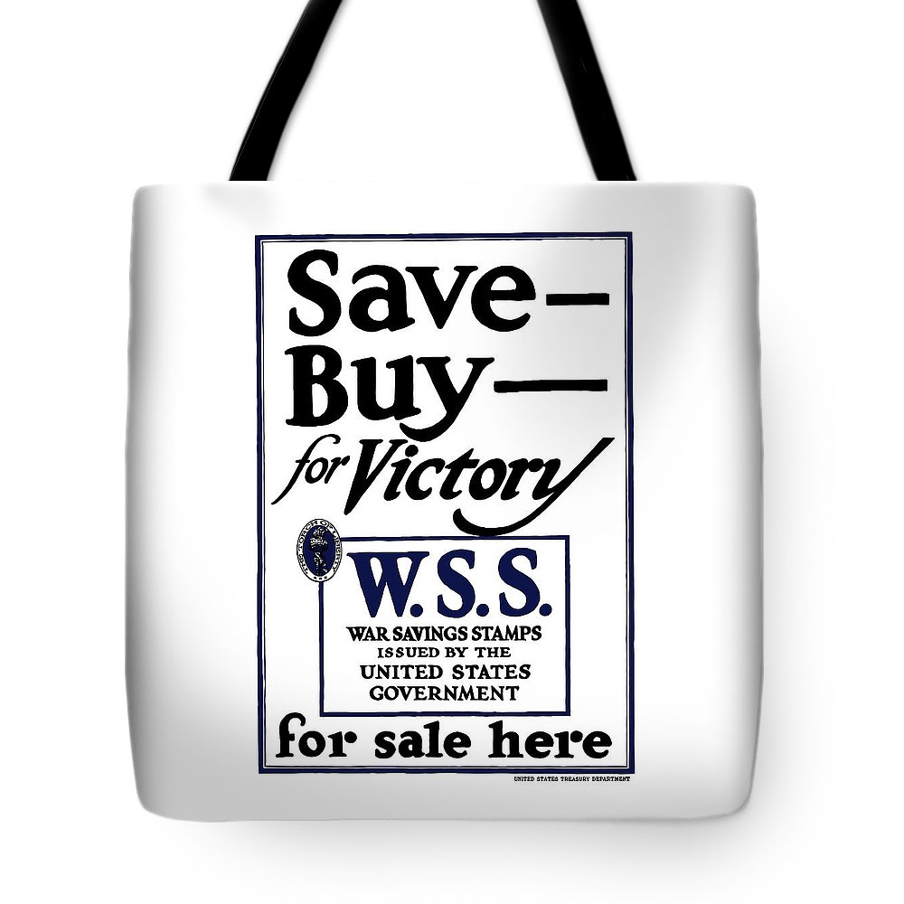 War Savings Tote Bag featuring the painting Buy For Victory by War Is Hell Store