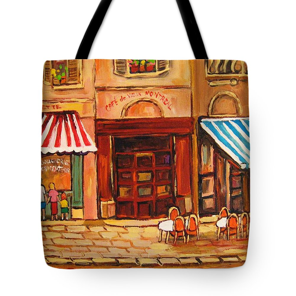 Cafe Vieux Montreal Street Scenes Tote Bag featuring the painting Cafe Vieux Montreal by Carole Spandau