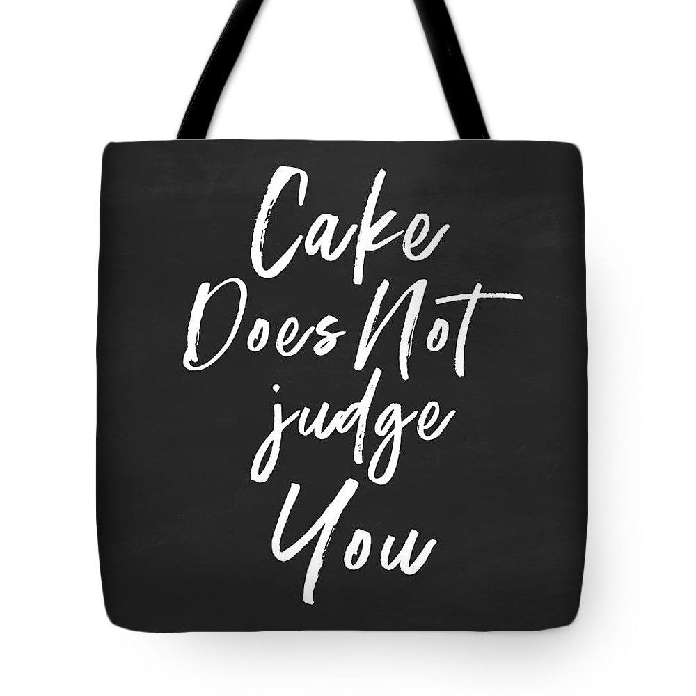 Cake Tote Bag featuring the digital art Cake Does Not Judge- Art By Linda Woods by Linda Woods