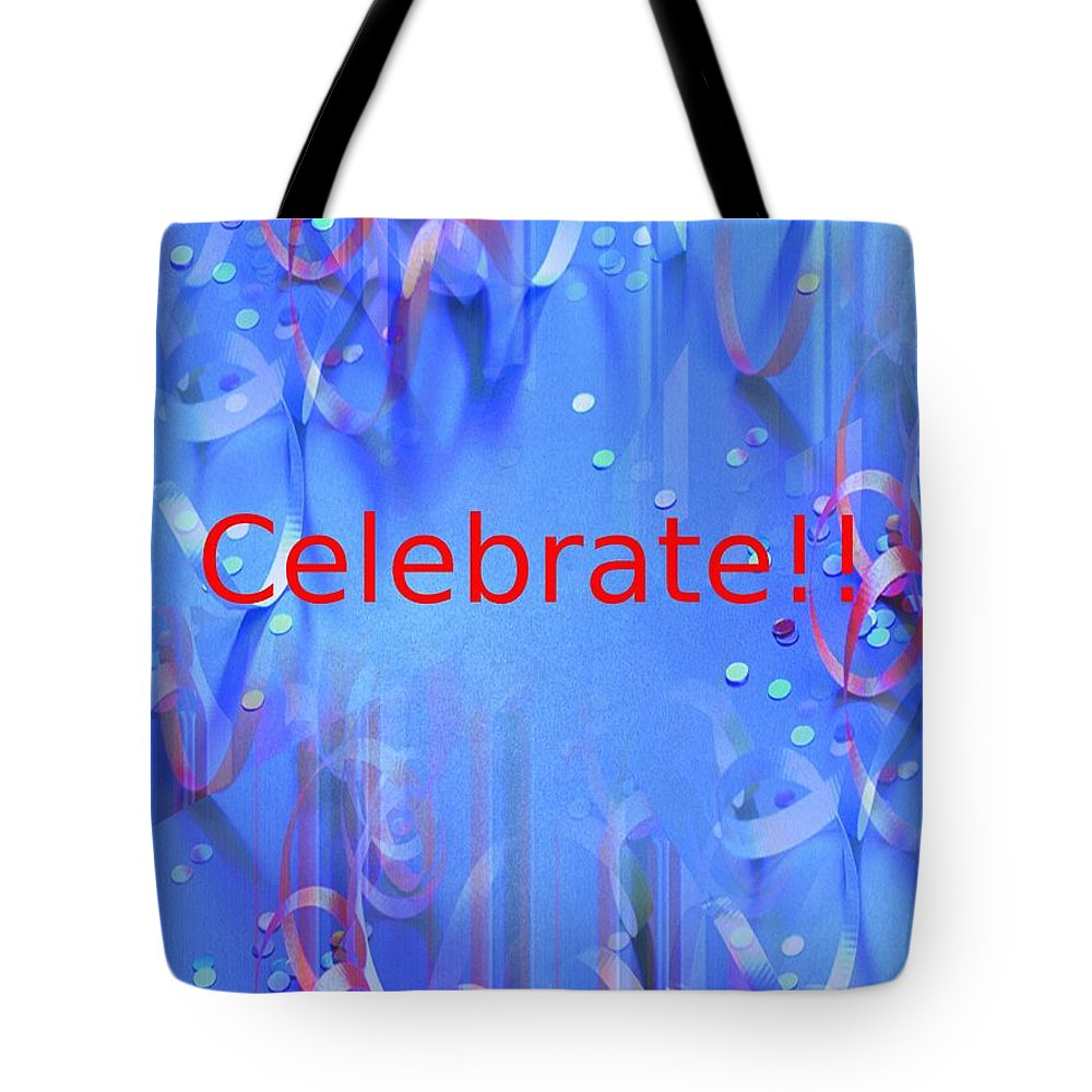 Celebrate Tote Bag featuring the photograph Celebrate 1 by Tim Allen