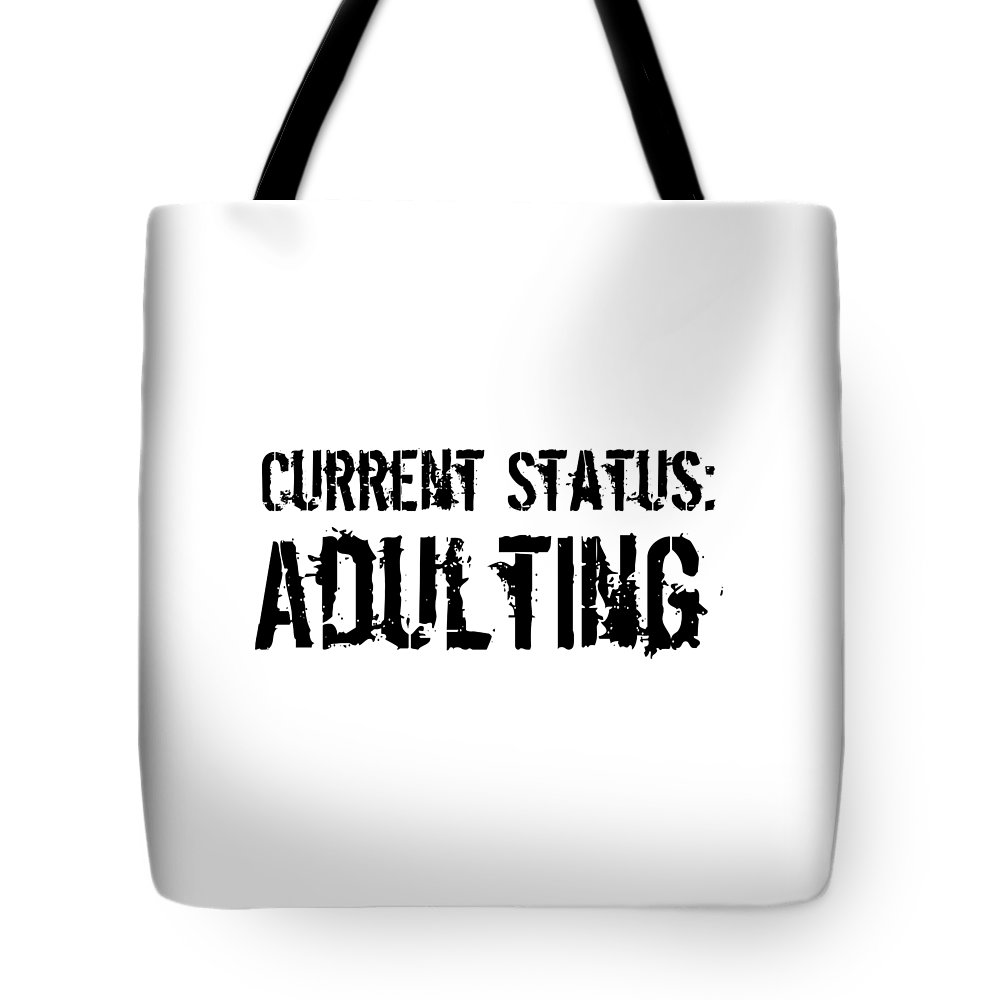 Adulting Tote Bag featuring the digital art Current Status Adulting1 by Kaylin Watchorn