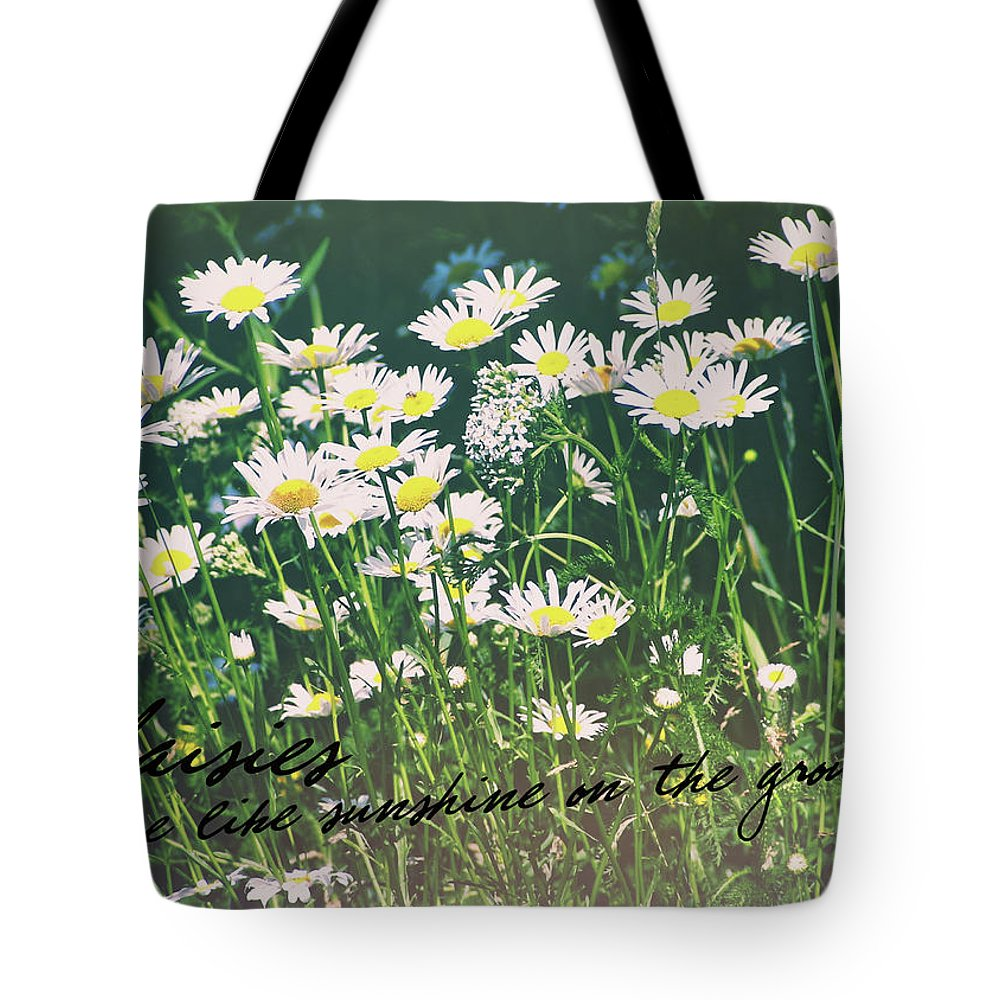 Daisy Tote Bag featuring the photograph Daisies Quote by JAMART Photography