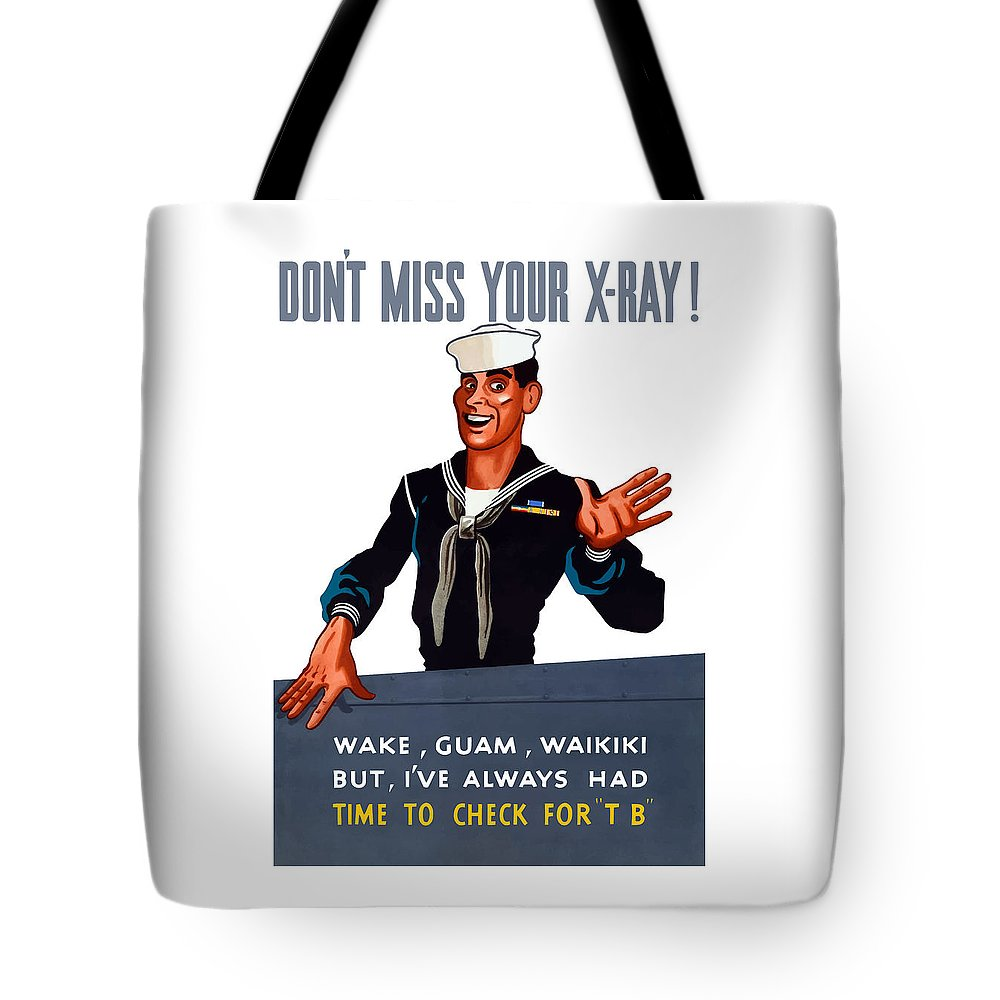 Propaganda Tote Bag featuring the painting Don't Miss Your X-ray - Ww2 by War Is Hell Store