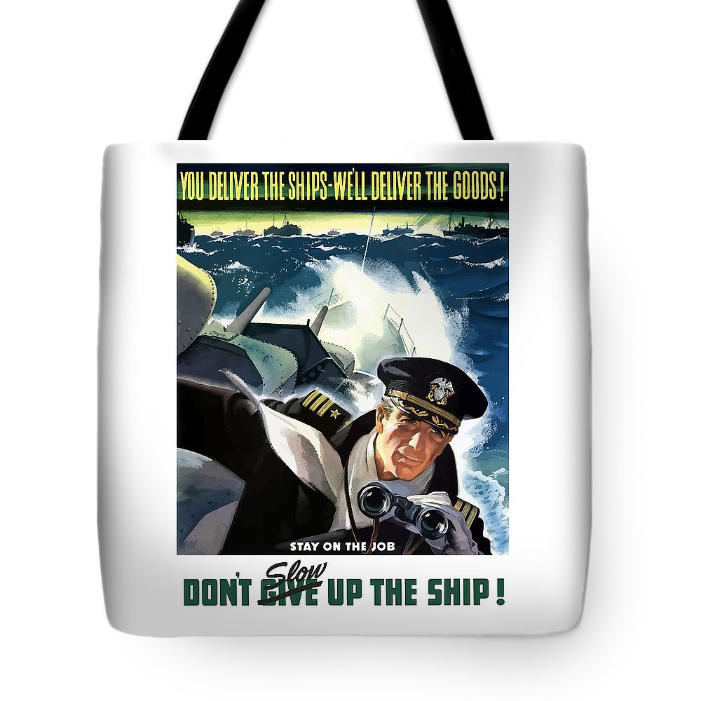 Navy Tote Bag featuring the painting Don't Slow Up The Ship - Ww2 by War Is Hell Store