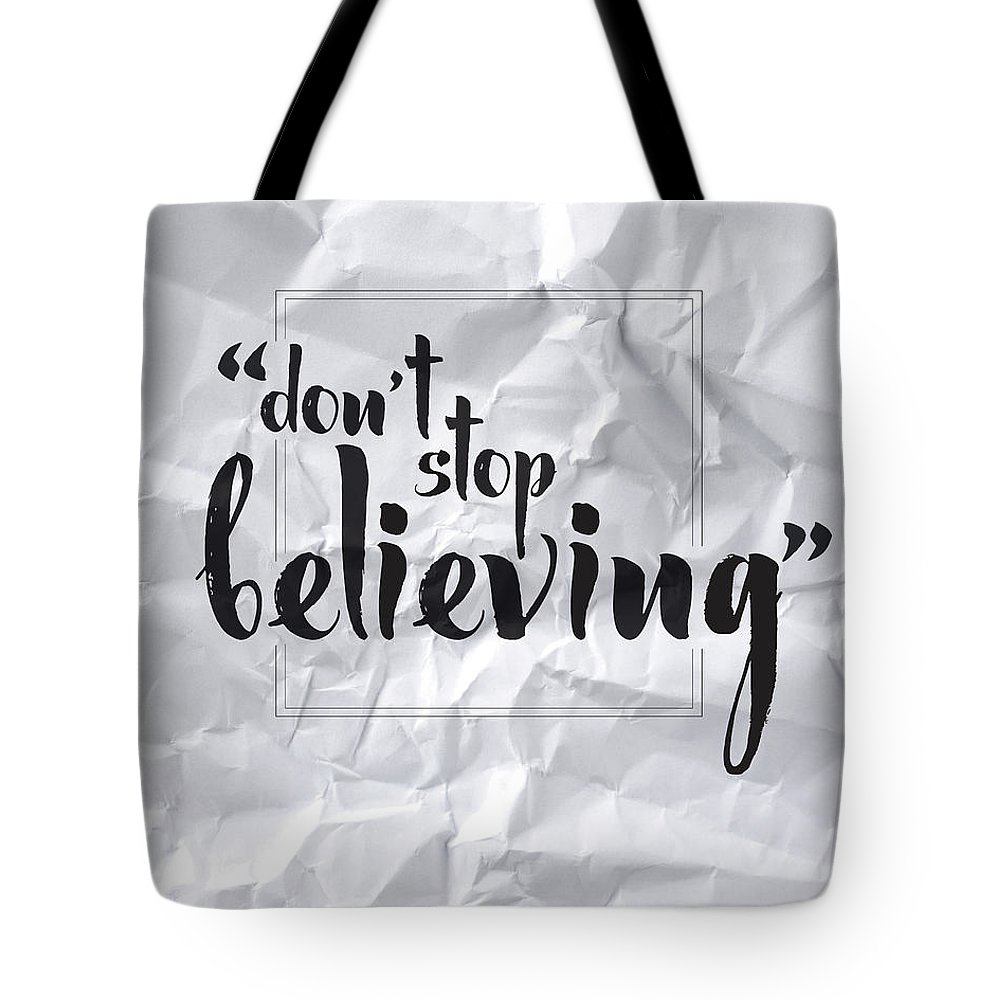 Don't Stop Believing Tote Bag featuring the digital art Don't Stop Believing by Samuel Whitton