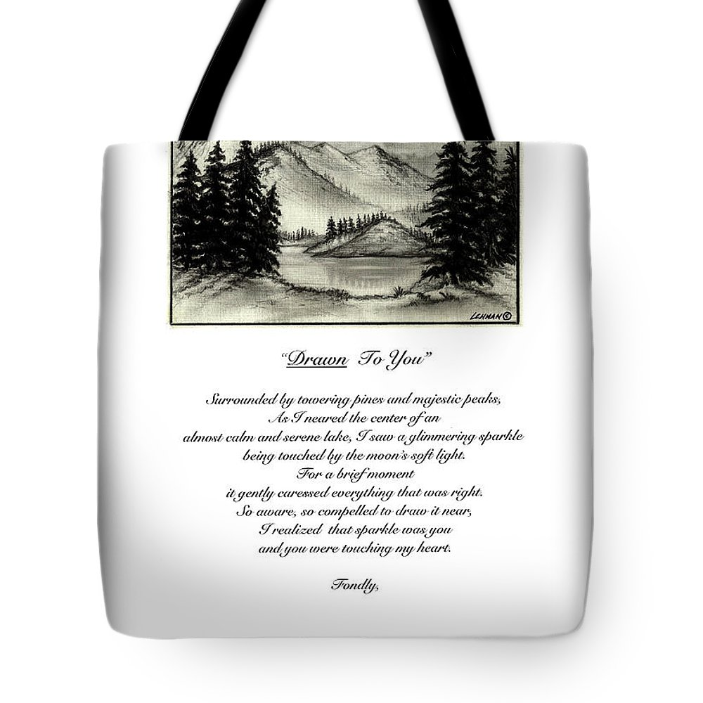 Romantic Poem And Drawing Tote Bag featuring the drawing Drawn To You by Larry Lehman