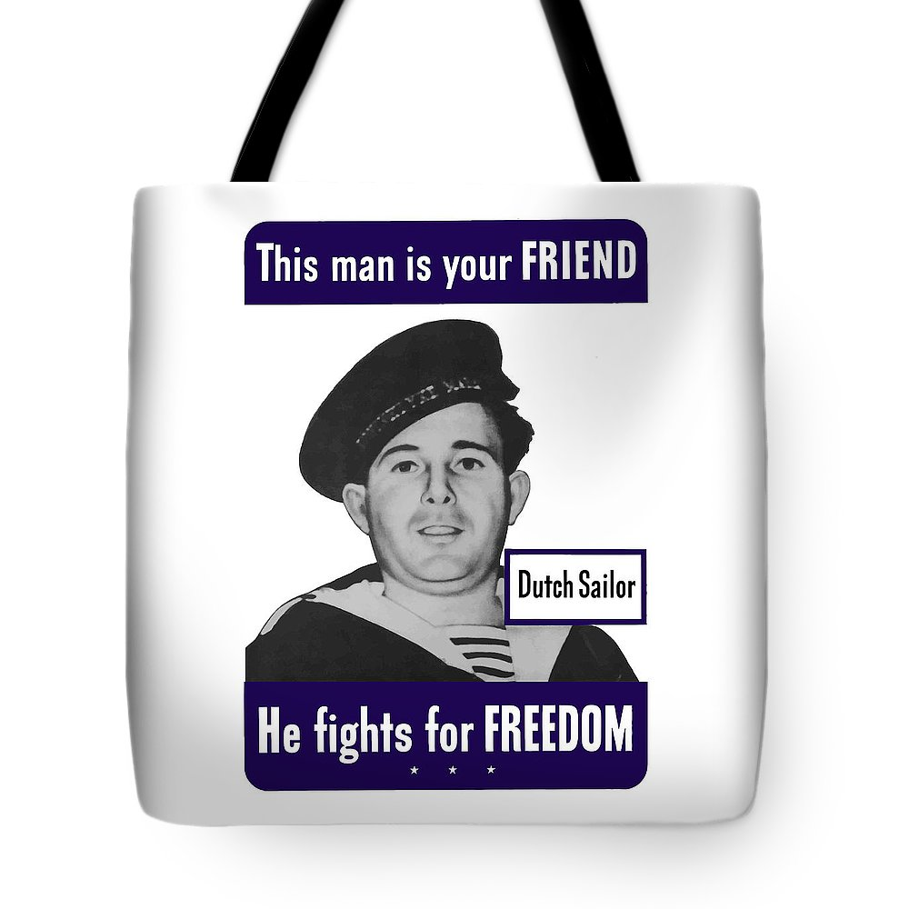 Dutch Sailor Tote Bag featuring the painting Dutch Sailor This Man Is Your Friend by War Is Hell Store